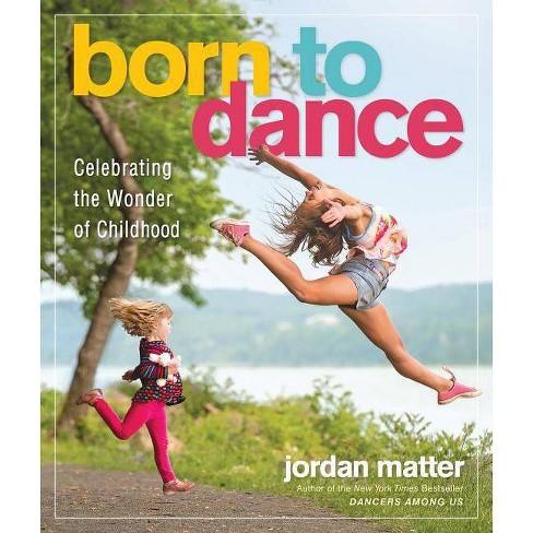 Born to Dance - by  Jordan Matter (Paperback) - image 1 of 1