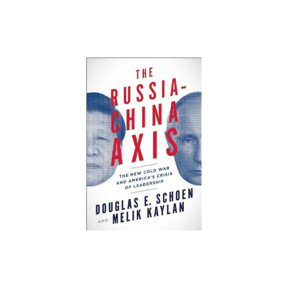 The Russia-China Axis (Hardcover)
