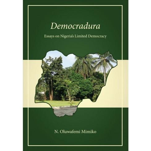 Democradura  Essays On Nigerias Limited Democracy Paperback N  About This Item