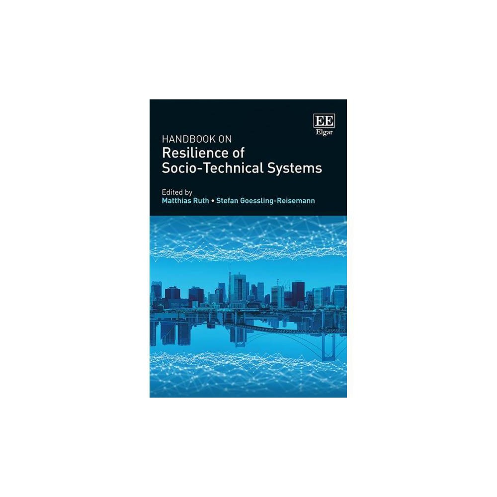 Handbook on Resilience of Socio-Technical Systems - (Hardcover)