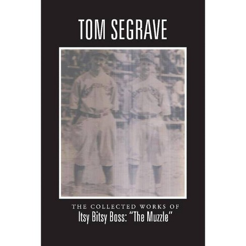"The Collected Works of Itsy Bitsy Boss: ""the Muzzle"" - by  Tom Segrave (Paperback) - image 1 of 1"