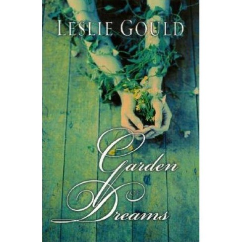 Garden of Dreams - by  Leslie Gould (Paperback) - image 1 of 1
