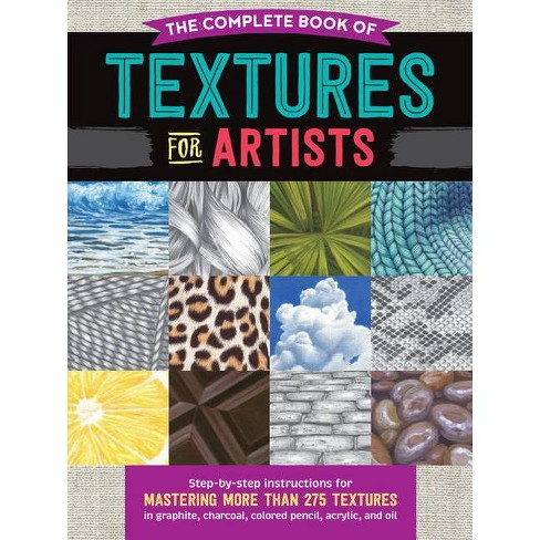 The Complete Book of Textures for Artists - (Complete Book of ...) (Paperback) - image 1 of 1
