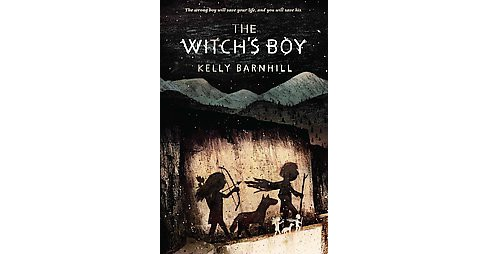 Witch's Boy (Reprint) (Paperback) (Kelly Barnhill) - image 1 of 1