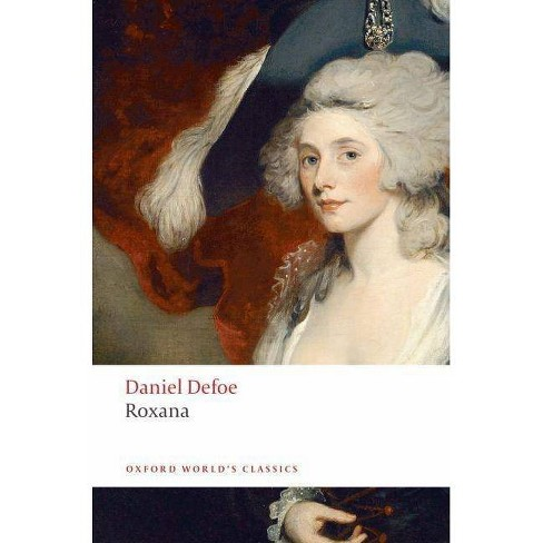 Roxana - (Oxford World's Classics (Paperback)) by  Daniel Defoe (Paperback) - image 1 of 1