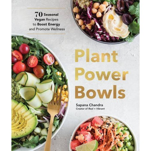 Plant Power Bowls - by  Sapana Chandra (Hardcover) - image 1 of 1
