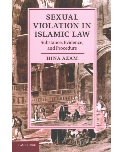 Sexual Violation in Islamic Law : Substance, Evidence, and Procedure (Reprint) (Paperback) (Hina Azam) - image 1 of 1