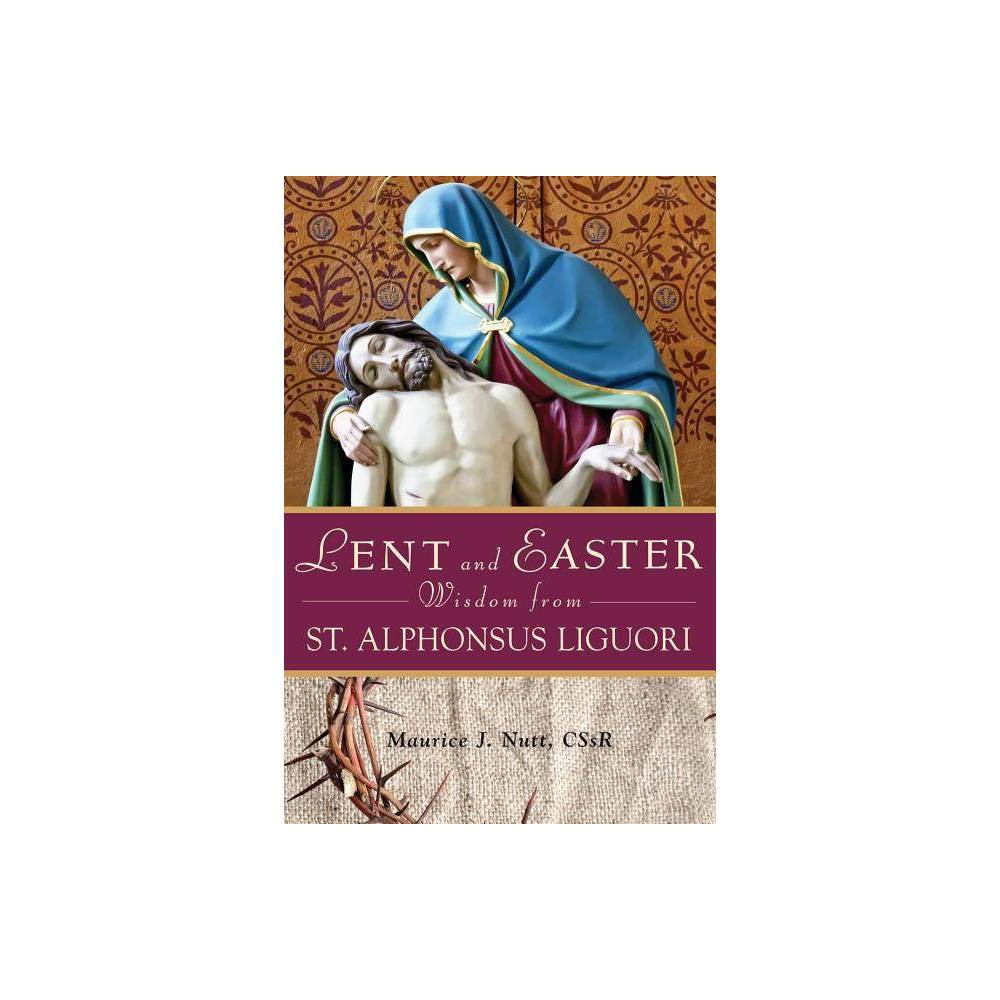 Lent And Easter Wisdom From St Alphonsus Liguori By Maurice Nutt Paperback