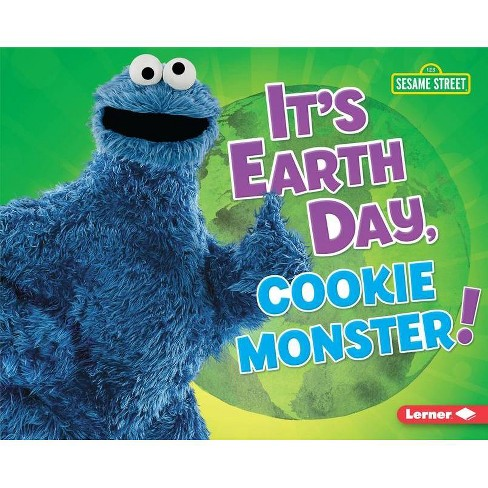 It's Earth Day, Cookie Monster! - (Go Green with Sesame Street (R)) by Mary  Lindeen (Hardcover)