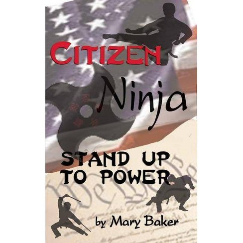 Citizen Ninja - by  Mary Baker (Paperback) - image 1 of 1