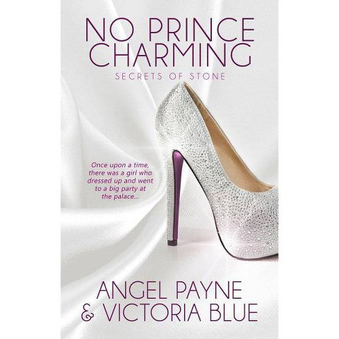 No Prince Charming - (Secrets of Stone Series Book 1) by  Angel Payne & Victoria Blue (Paperback) - image 1 of 1