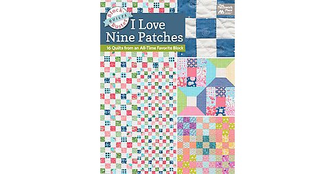 I Love Nine Patch Quilts : Quilts from an All-Time Favorite Block (Paperback) - image 1 of 1