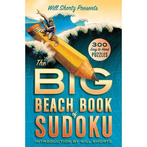 Will Shortz Presents the Big Beach Book of Sudoku - (Will Shortz Presents...) (Paperback) - image 1 of 1