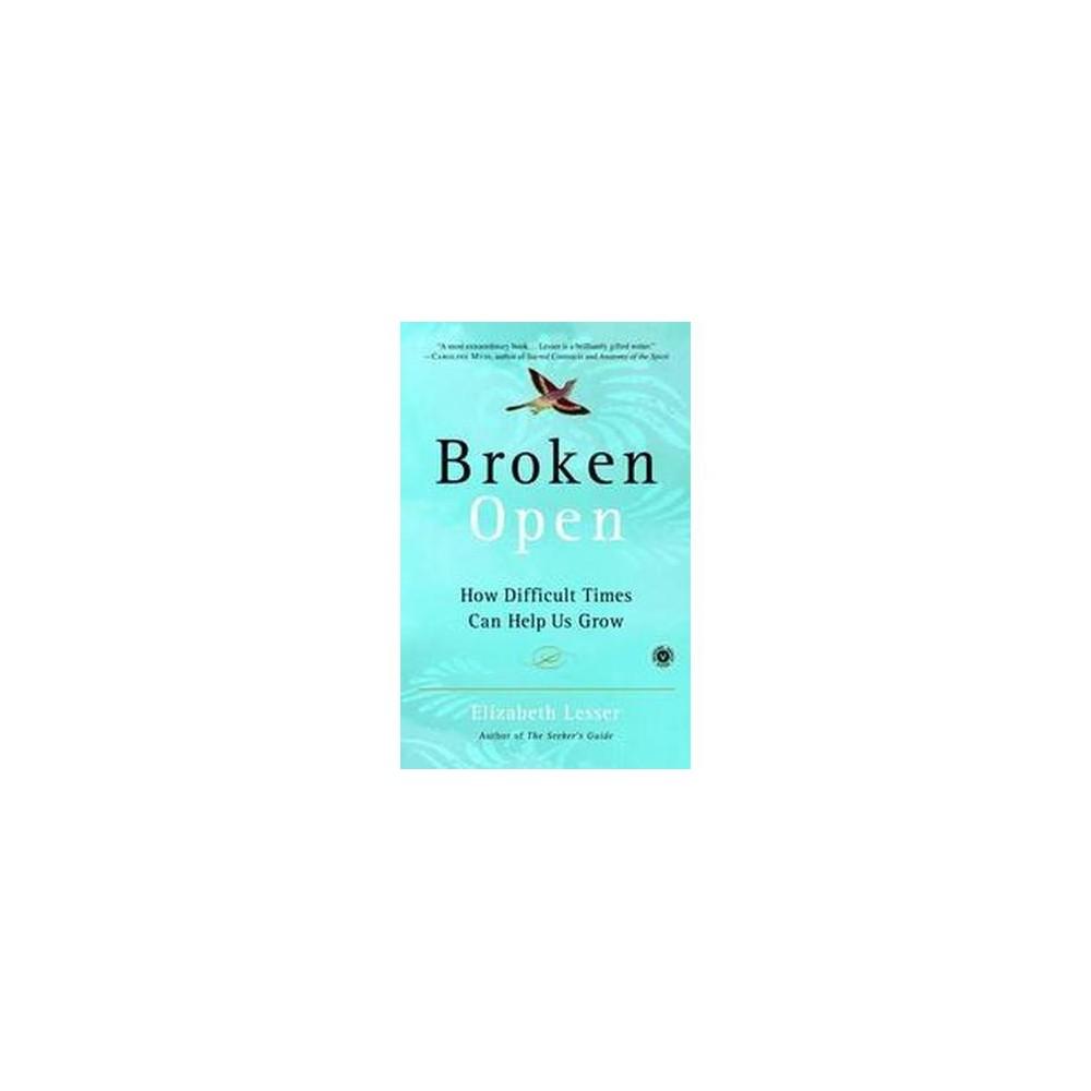 Broken Open (Reprint) (Paperback) by Elizabeth Lesser