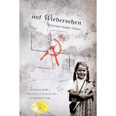 Auf Wiedersehen - by  Christa Holder Ocker (Paperback)