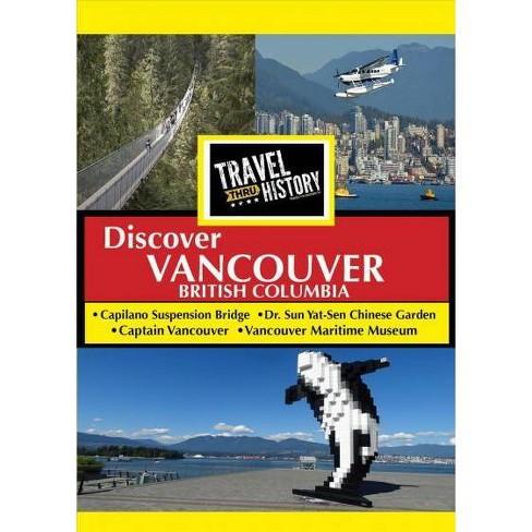 Travel Thru History: Vancouver, British Columbia (DVD) - image 1 of 1