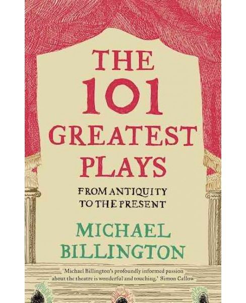 101 Greatest Plays : From Antiquity to the Present (Reprint) (Paperback) (Michael Billington) - image 1 of 1