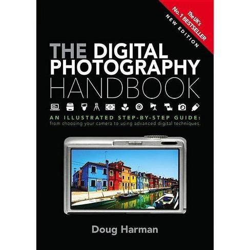 The Digital Photography Handbook - by  Doug Harman (Paperback) - image 1 of 1