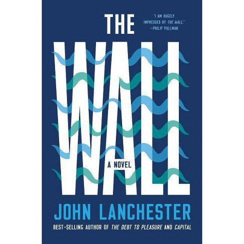 The Wall - by  John Lanchester (Hardcover) - image 1 of 1