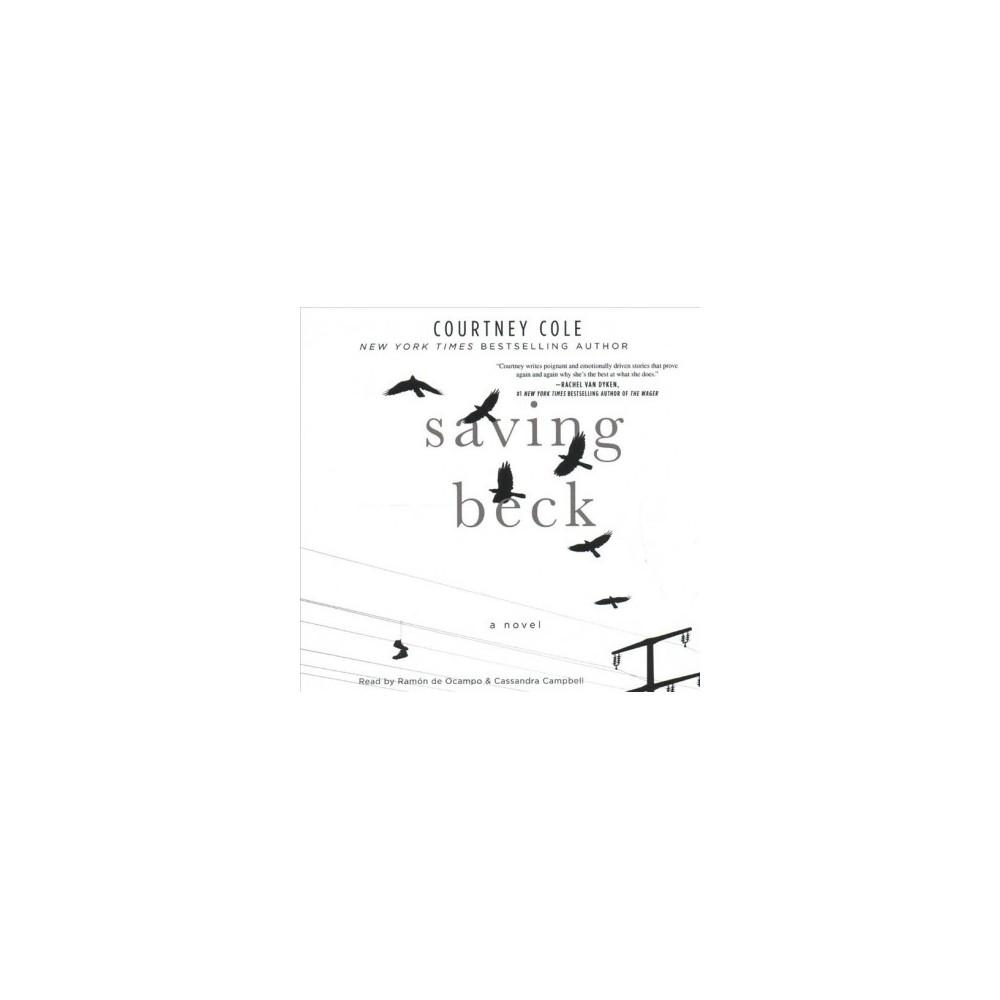 Saving Beck - Unabridged by Courtney Cole (CD/Spoken Word)