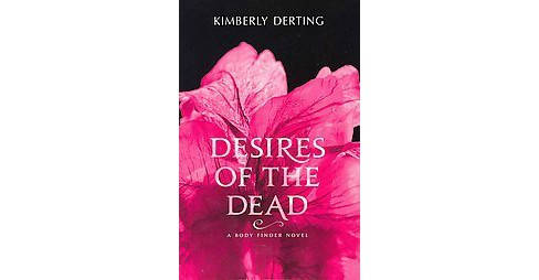 Desires of the Dead (Reprint) (Paperback) (Kimberly Derting) - image 1 of 1
