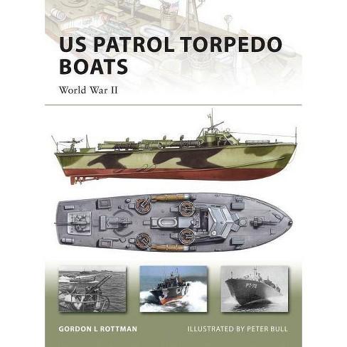 US Patrol Torpedo Boats - (New Vanguard) by  Gordon L Rottman (Paperback) - image 1 of 1