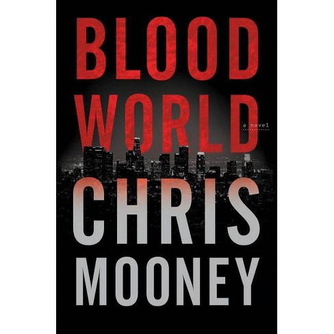 Blood World - by  Chris Mooney (Hardcover) - image 1 of 1