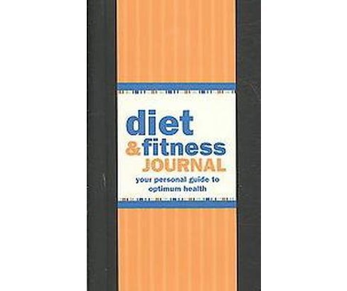 Diet & Fitness Journal : Your Personal Guide to Optimum Health (Hardcover) (Claudine Gandolfi) - image 1 of 1