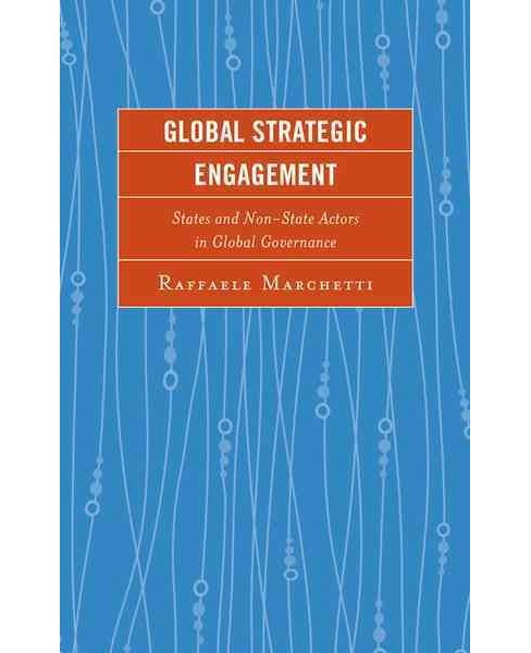 Global Strategic Engagement : States and Non-State Actors in Global Governance (Hardcover) (Raffaele - image 1 of 1