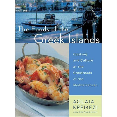 The Foods of the Greek Islands - by  Aglaia Kremezi (Paperback) - image 1 of 1