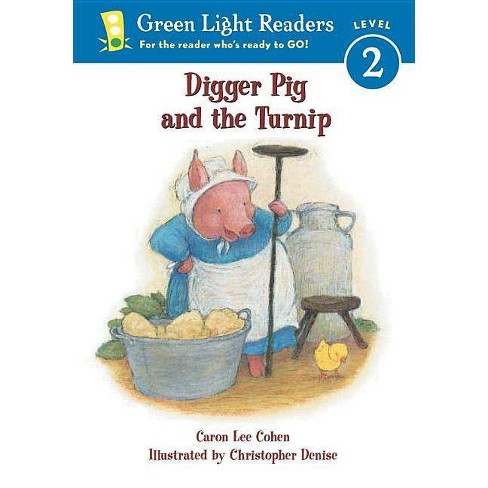 Digger Pig and the Turnip - (Green Light Reader - Level 2 (Quality)) by  Caron Lee Cohen (Paperback) - image 1 of 1
