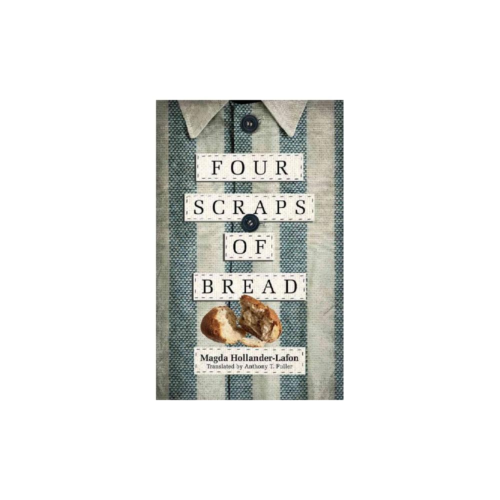 Four Scraps of Bread (Quatre petits bouts de pain) (Paperback) (Magda Hollander-lafon)