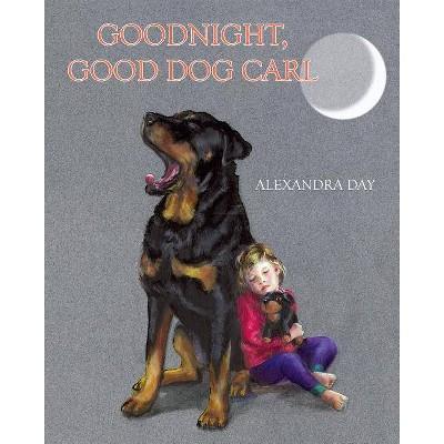 Goodnight, Good Dog Carl - by Alexandra Day (Board Book)