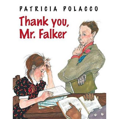 Thank You, Mr. Falker - by Patricia Polacco (Hardcover)