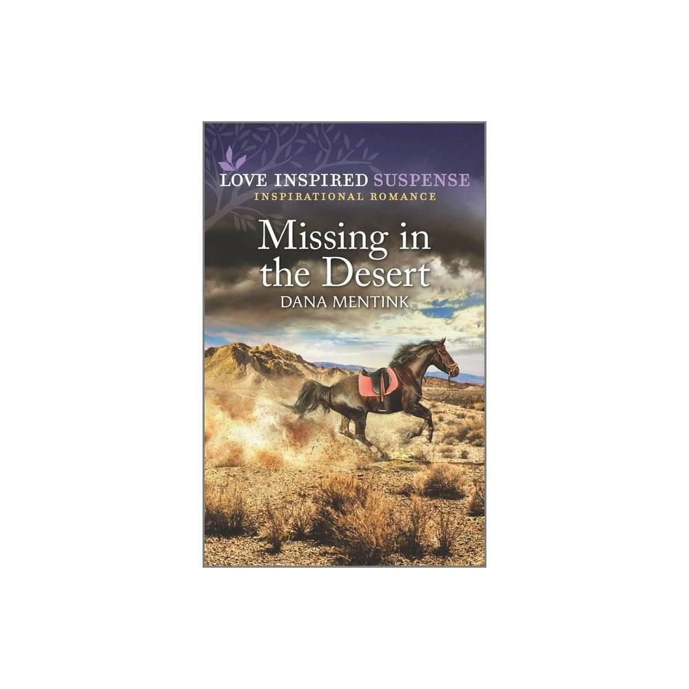 Missing In The Desert Desert Justice By Dana Mentink Paperback