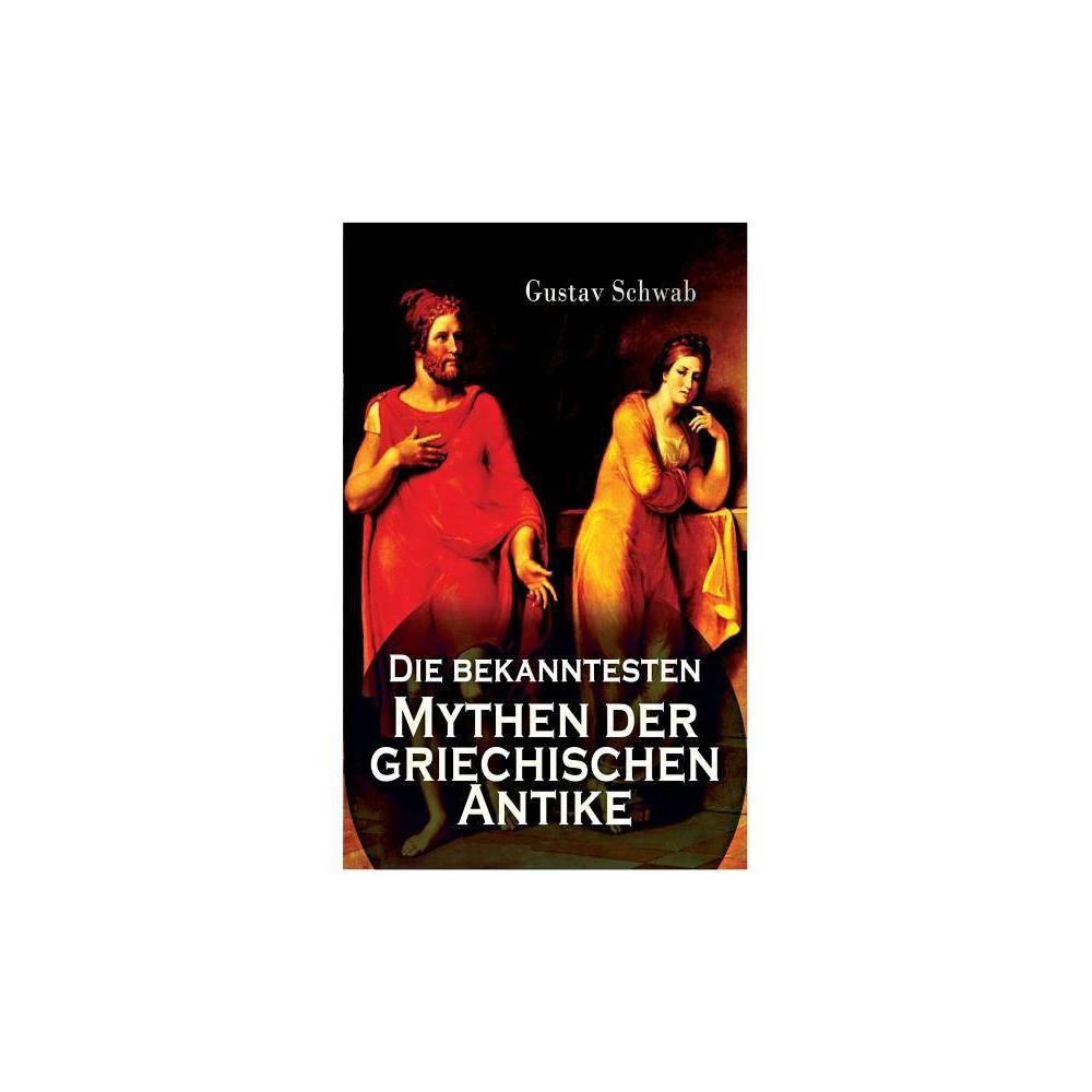 Die Bekanntesten Mythen Der Griechischen Antike By Gustav Schwab Paperback