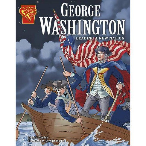 George Washington - (Graphic Library: Graphic Biographies) by  Matt Doeden (Paperback) - image 1 of 1
