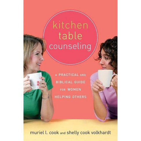 Kitchen Table Counseling - by  Muriel Cook & Shelly Volkhardt (Paperback) - image 1 of 1
