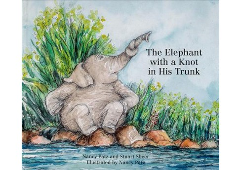 Elephant With a Knot in His Trunk (Paperback) (Nancy Patz & Stuart Sheer) - image 1 of 1