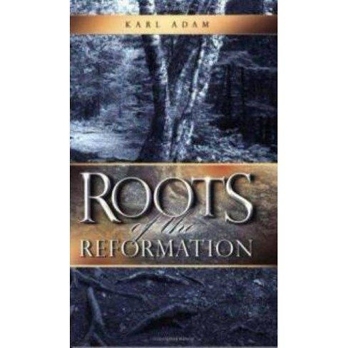 Roots of the Reformation - by  Karl Adam (Paperback) - image 1 of 1