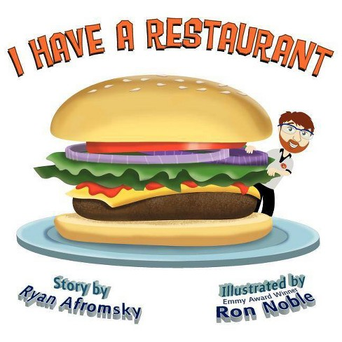 I Have a Restaurant - by  Ryan Afromsky (Paperback) - image 1 of 1