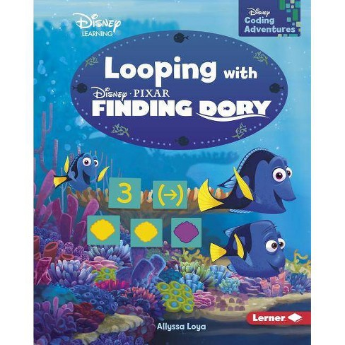 Looping with Finding Dory - (Disney Coding Adventures) by  Allyssa Loya (Hardcover) - image 1 of 1