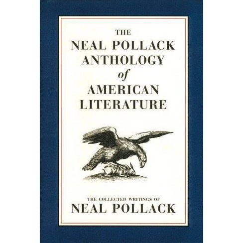 The Neal Pollack Anthology of American Literature - (Hardcover) - image 1 of 1