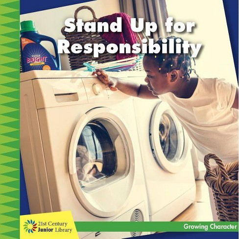 Stand Up for Responsibility - (21st Century Junior Library: Growing Character) by  Frank Murphy - image 1 of 1