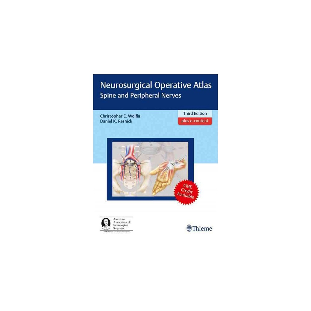 Neurosurgical Operative Atlas : Spine and Peripheral Nerves (Hardcover)