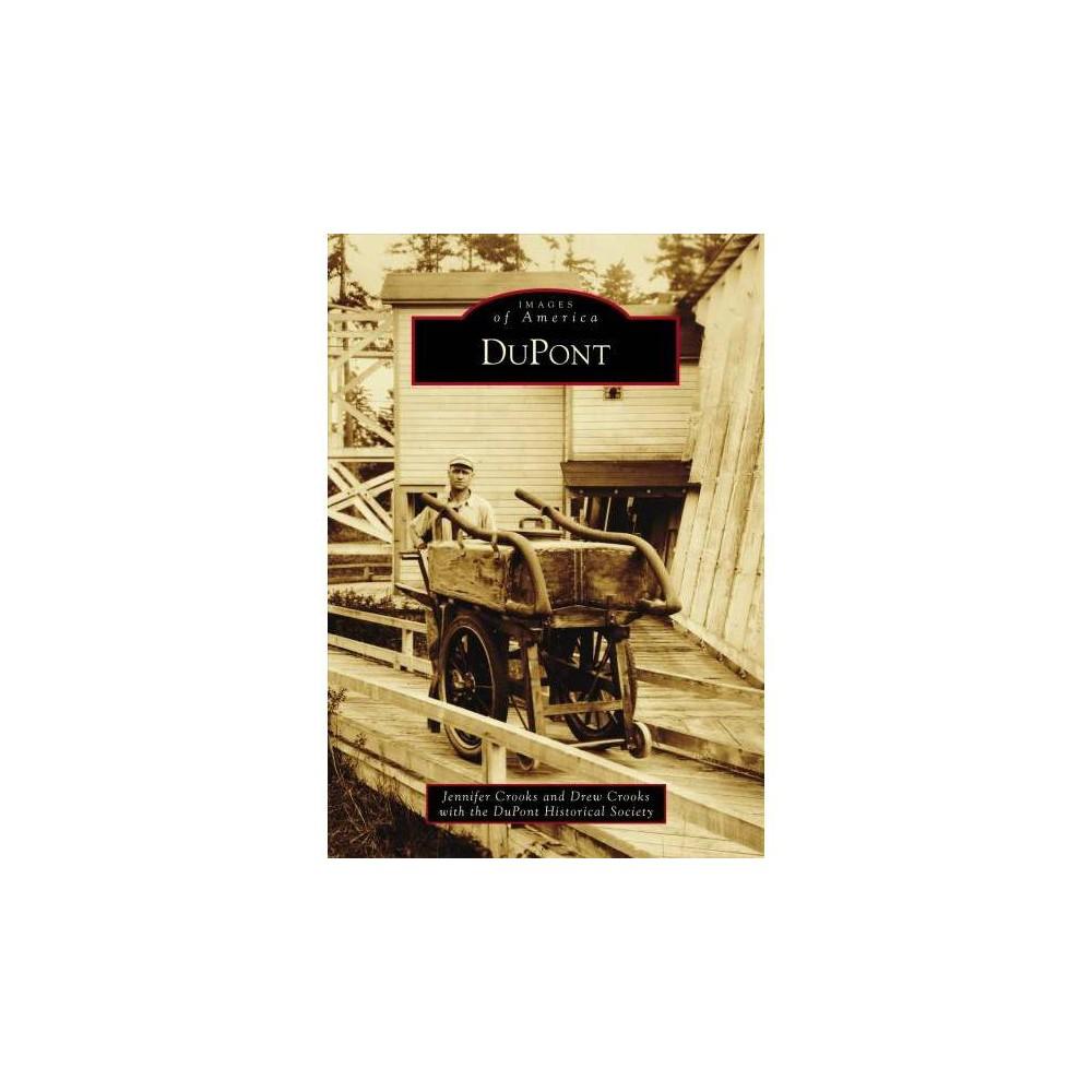 Dupont - (Images of America) by Jennifer Crooks & Drew Crooks (Paperback)