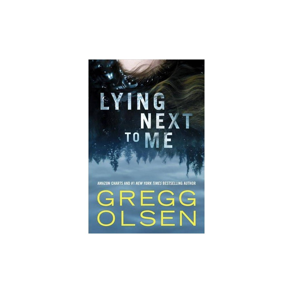 Lying Next to Me - by Gregg Olsen (Paperback)
