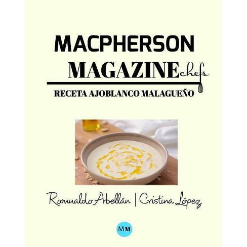 Macpherson Magazine Chef's - Receta Ajoblanco malague�o - by  MacPherson Magazine (Paperback) - image 1 of 1