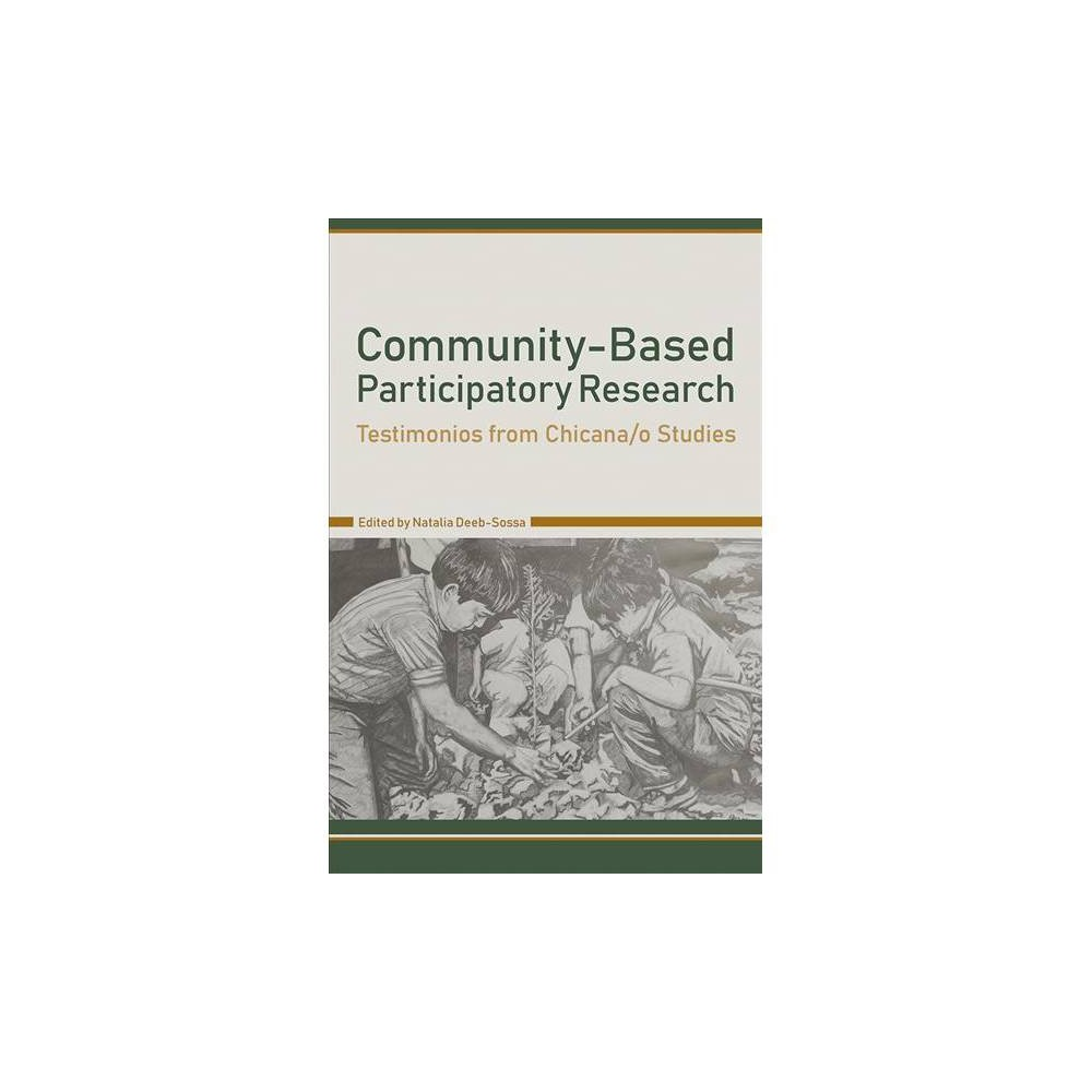Community-Based Participatory Research : Testimonios from Chicana/O Studies - (Paperback)