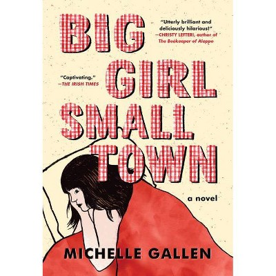 Big Girl, Small Town - by  Michelle Gallen (Paperback)